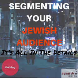 Segmenting The Jewish Audience: It's All In The Details