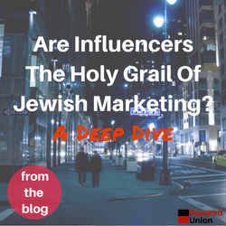 Are Influencers The Holy Grail Of Jewish Marketing_ A Deep Dive. Header