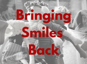 Bringing Smiles Back